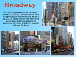"""The city's 39 largest theatres are collectively known as """"Broadway"""". Broadwa"""