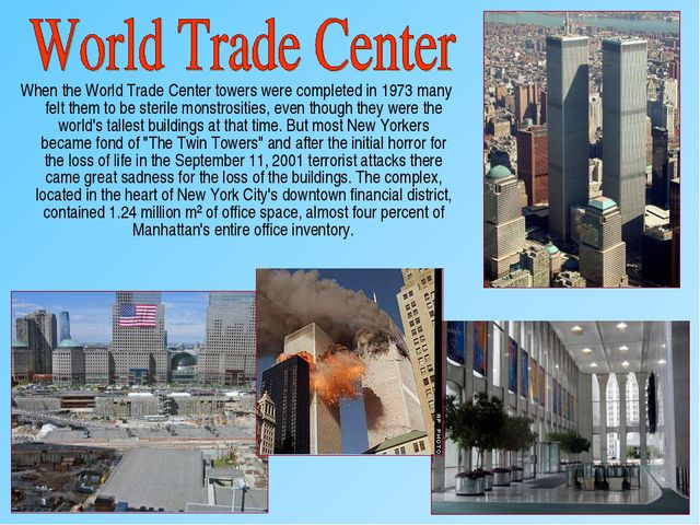 When the World Trade Center towers were completed in 1973 many felt them to...
