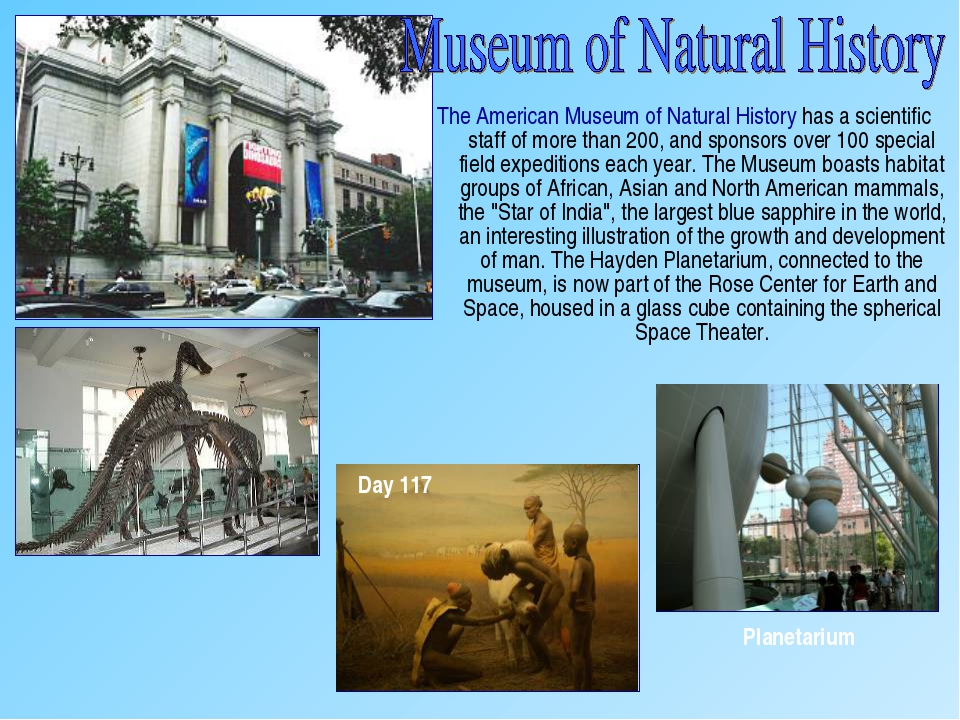 The American Museum of Natural History has a scientific staff of more than 20...
