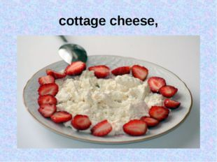 cottage cheese,
