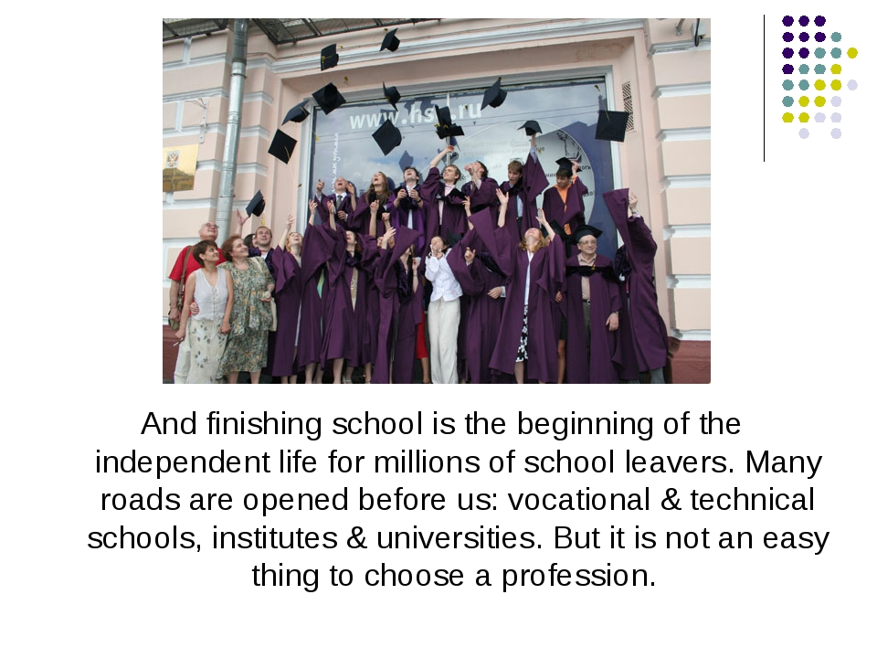 And finishing school is the beginning of the independent life for millions of...