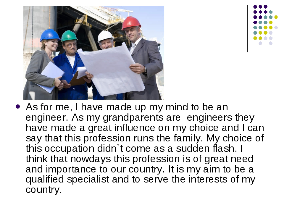 As for me, I have made up my mind to be an engineer. As my grandparents are e...
