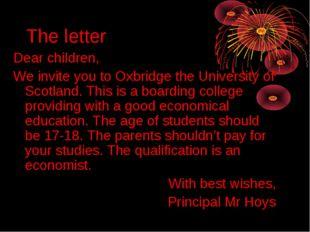 The letter Dear children, We invite you to Oxbridge the University of Scotlan