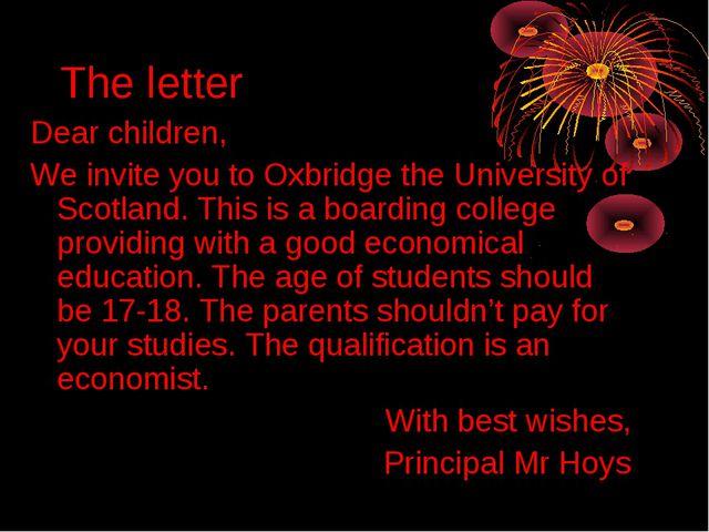 The letter Dear children, We invite you to Oxbridge the University of Scotlan...