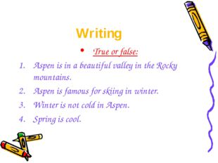 Writing True or false: Aspen is in a beautiful valley in the Rocky mountains.