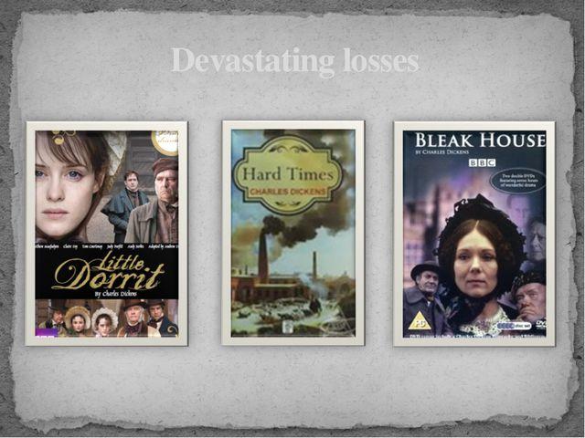 Devastating losses