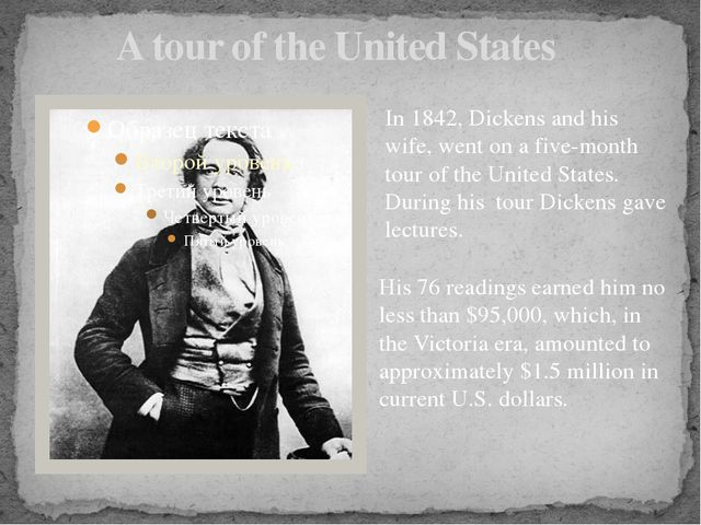 A tour of the United States In 1842, Dickens and his wife, went on a five-mon...