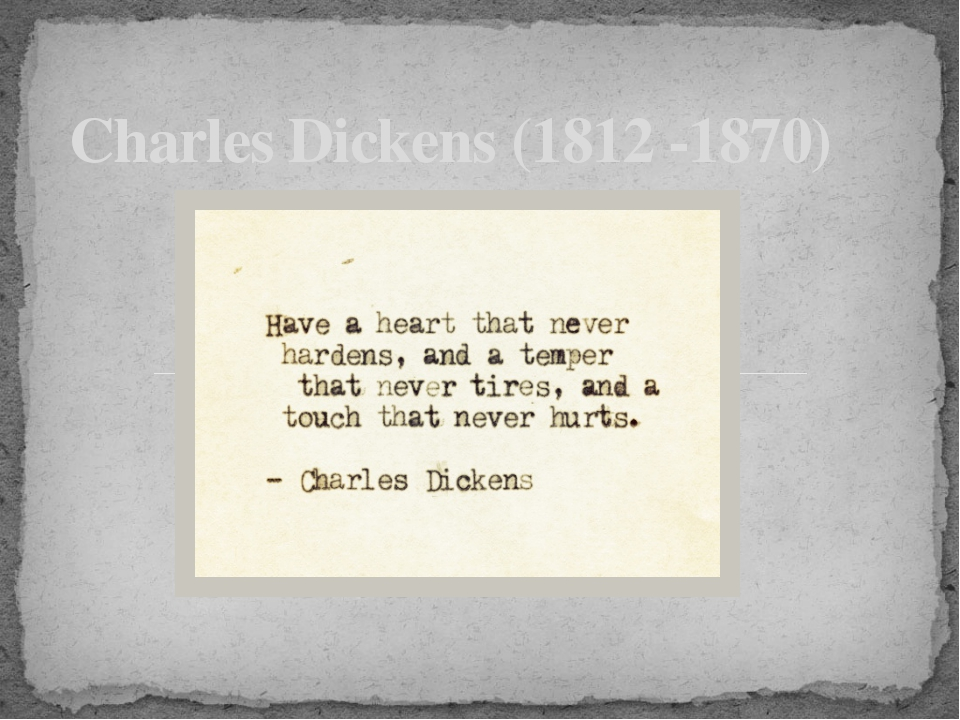 Charles Dickens (1812 -1870)