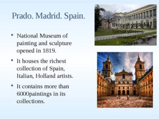 Prado. Madrid. Spain. National Museum of painting and sculpture opened in 18