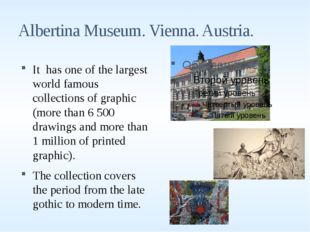 Albertina Museum. Vienna. Austria. It has one of the largest world famous col