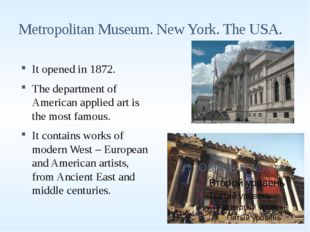 Metropolitan Museum. New York. The USA. It opened in 1872. The department of