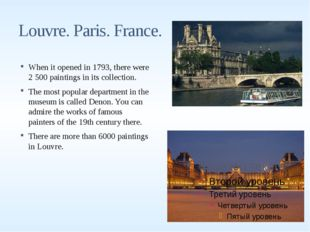Louvre. Paris. France. When it opened in 1793, there were 2 500 paintings in