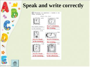 Speak and write correctly It is 7 o'clock in the evening. It is 4 o'clock in