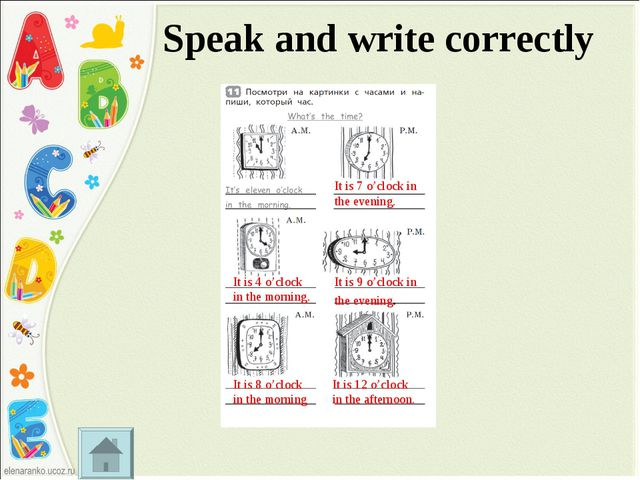 Speak and write correctly It is 7 o'clock in the evening. It is 4 o'clock in...