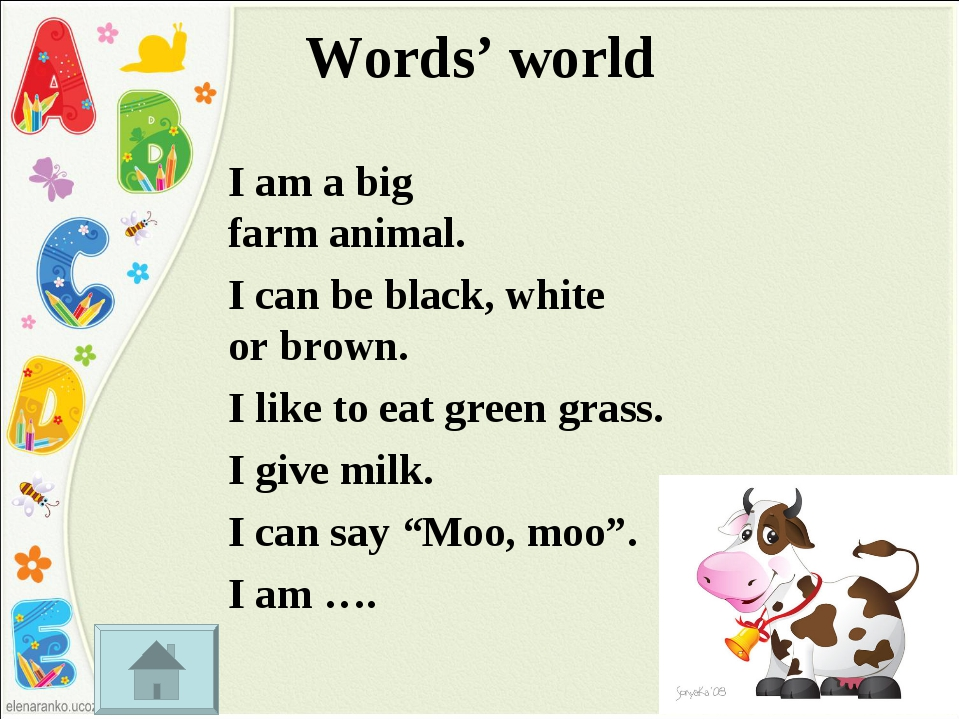 Words' world I am a big farm animal. I can be black, white or brown. I like t...
