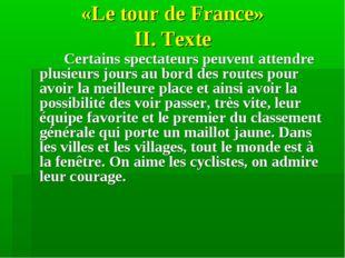 «Le tour de France» II. Texte  Certains spectateurs peuvent attendre plusie