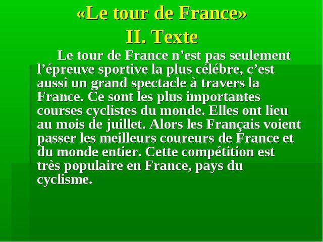 «Le tour de France» II. Texte Le tour de France n'est pas seulement l'épreu...