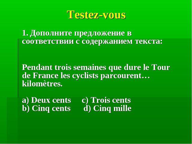 Testez-vous 1. Дополните предложение в соответствии с содержанием текста: P...