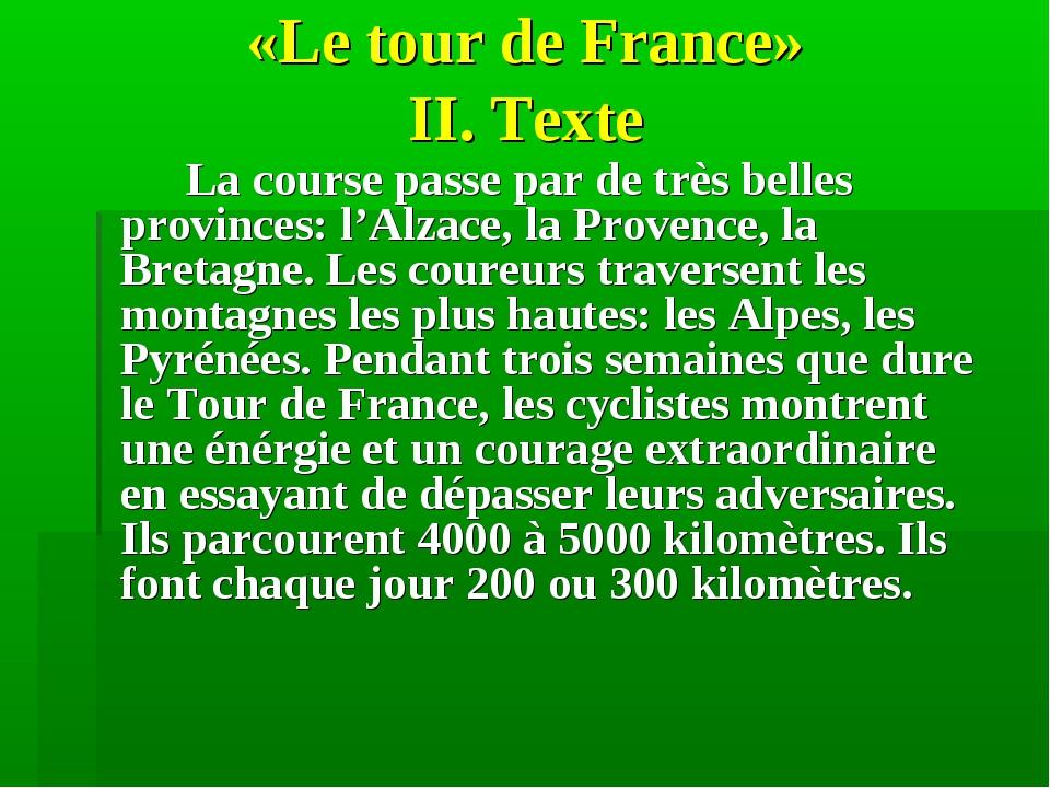 «Le tour de France» II. Texte La course passe par de très belles provinces:...