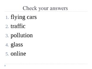 Check your answers flying cars traffic pollution glass online
