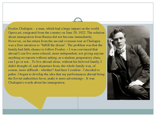 Feodor Chaliapin Feodor Chaliapin – a man, which had a huge impact on the wo...