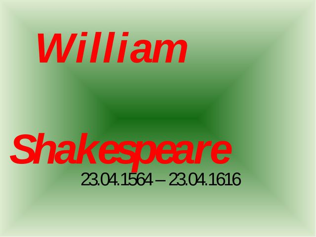 William Shakespeare 23.04.1564 – 23.04.1616