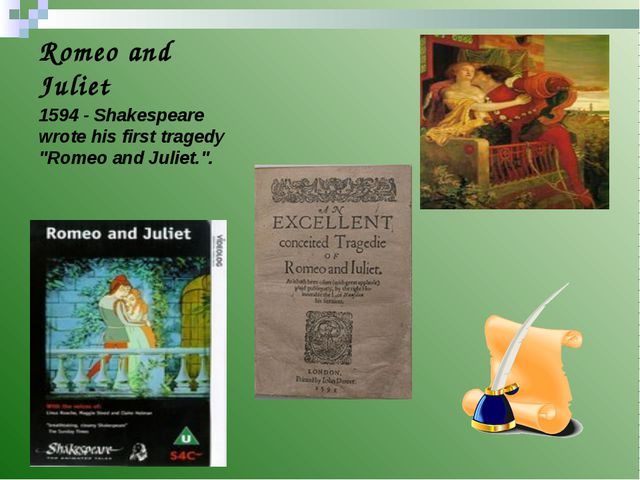 "Romeo and Juliet 1594 - Shakespeare wrote his first tragedy ""Romeo and Juliet..."