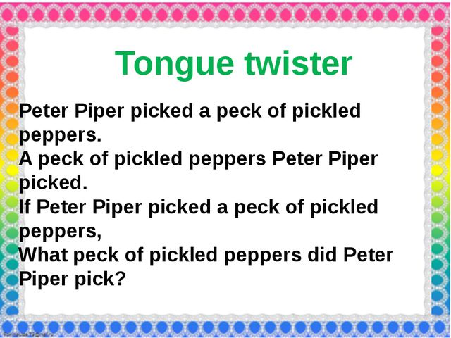 Tongue twister Peter Piper picked a peck of pickled peppers. A peck of pickl...
