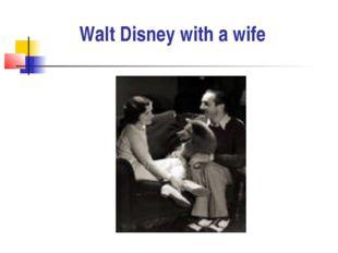 Walt Disney with a wife