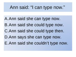 "Ann said: ""I can type now."""
