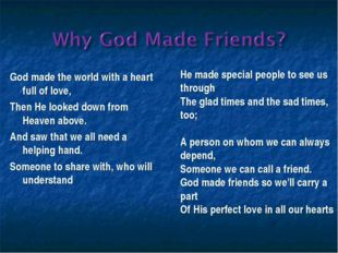 God made the world with a heart full of love, Then He looked down from Heaven