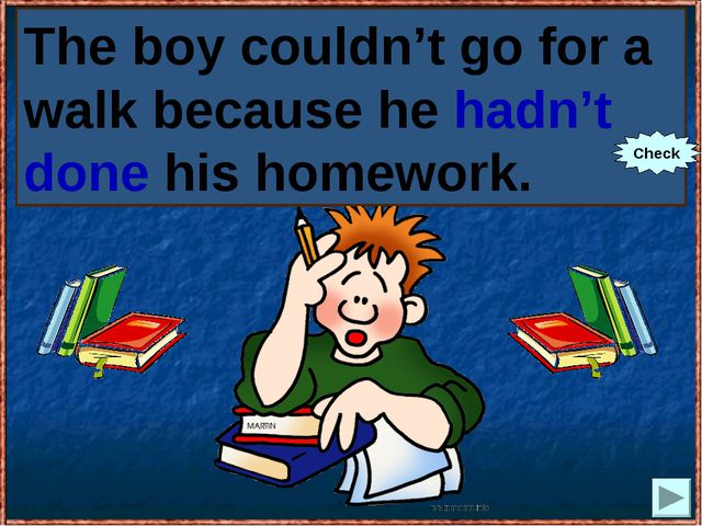 The boy couldn't go for a walk because he (not to do) his homework. The boy c...