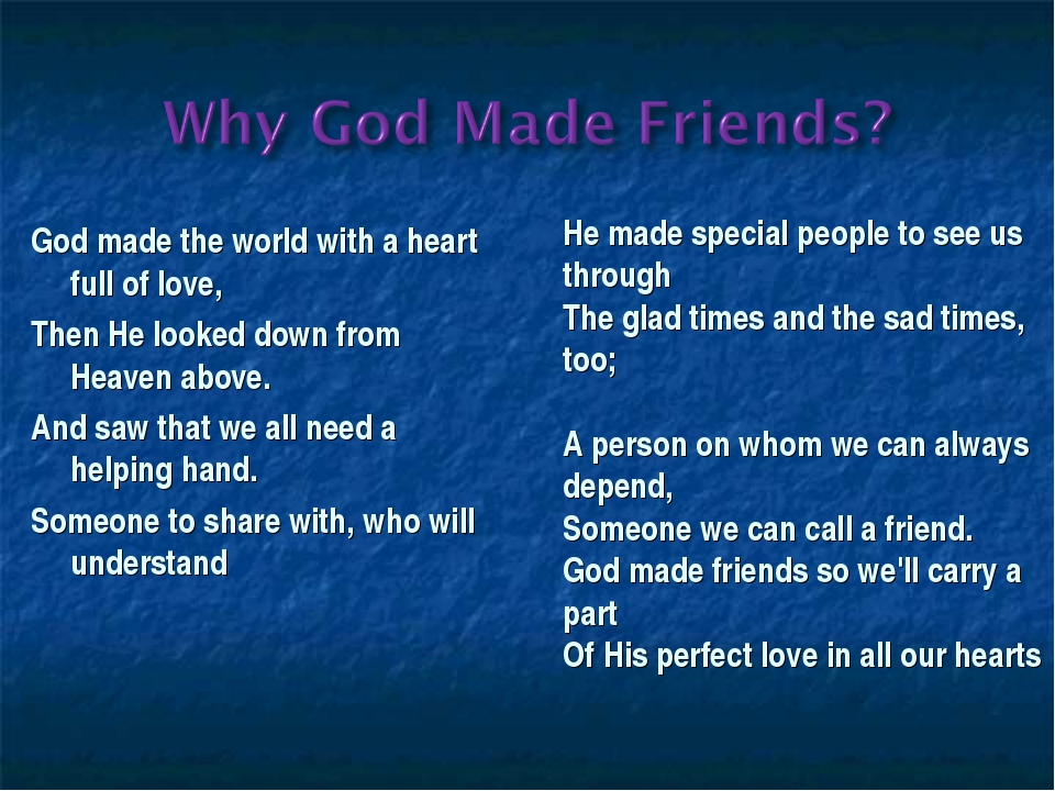God made the world with a heart full of love, Then He looked down from Heaven...