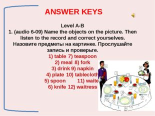 Level A-B 1. (audio 6-09) Name the objects on the picture. Then listen to th