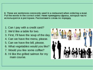 8. These are sentences commonly used in a restaurant when ordering a meal. P
