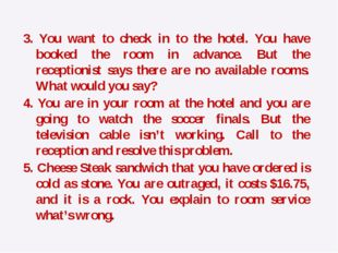 3. You want to check in to the hotel. You have booked the room in advance. Bu