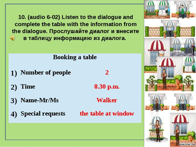 10. (audio 6-02) Listen to the dialogue and complete the table with the info...