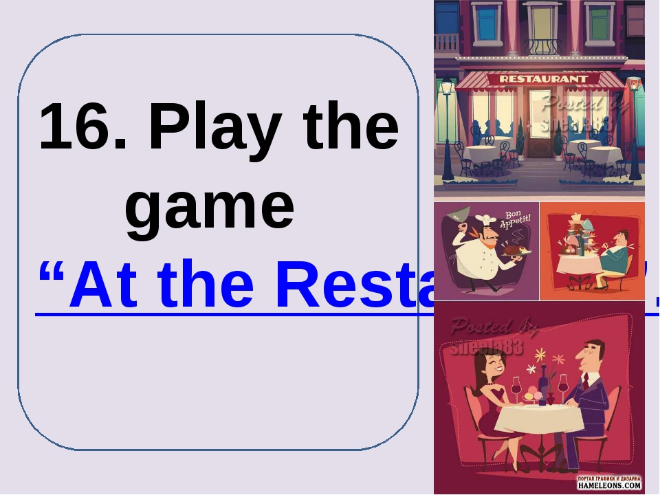 "16. Play the game ""At the Restaurant""."