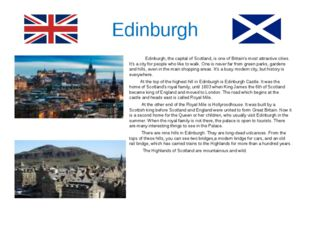 Edinburgh Edinburgh, the capital of Scotland, is one of Britain's most attrac
