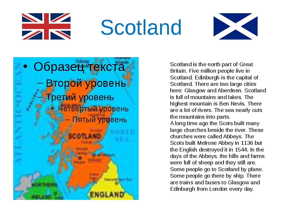 Scotland Scotland is the north part of Great Britain. Five million people liv...