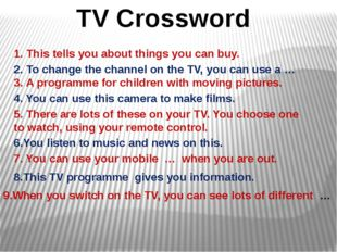 TV Crossword 1. This tells you about things you can buy. 2. To change the cha