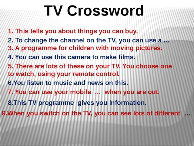 TV Crossword 1. This tells you about things you can buy. 2. To change the cha...