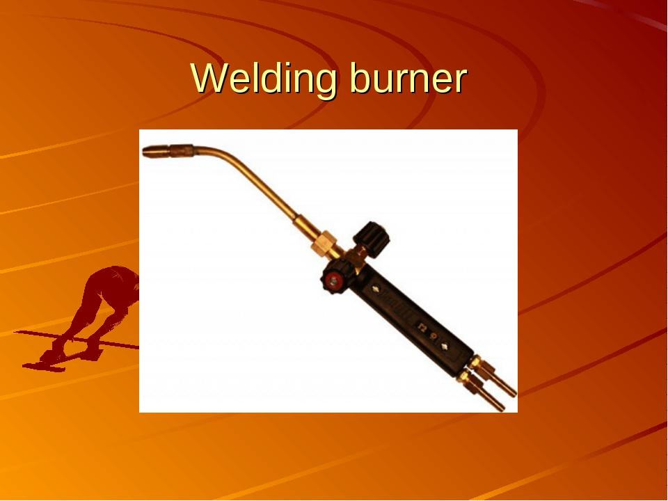 Welding burner