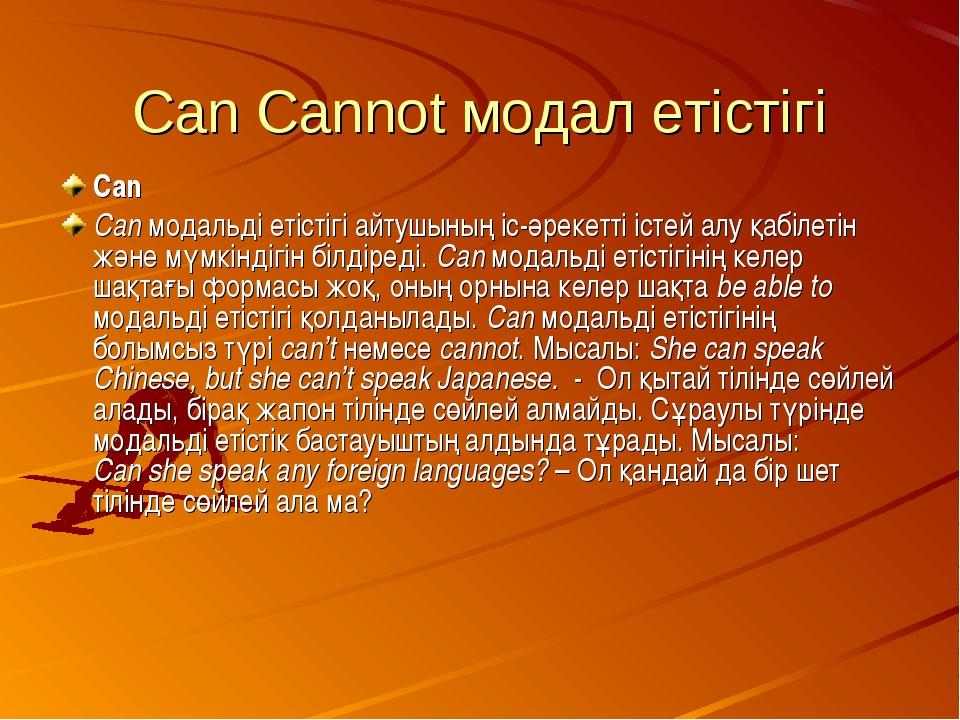 Can Cannot модал етістігі Can Can модальді етістігі айтушының іс-әрекетті іст...