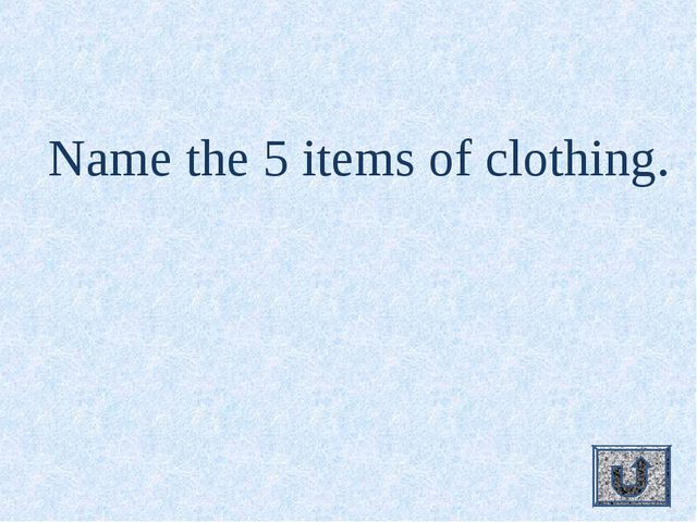 Name the 5 items of clothing.