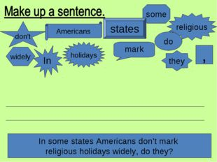 In some don't states Americans mark religious holidays widely do , they In so