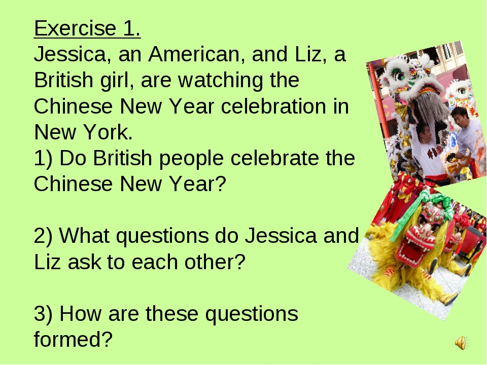 Exercise 1. Jessica, an American, and Liz, a British girl, are watching the C...