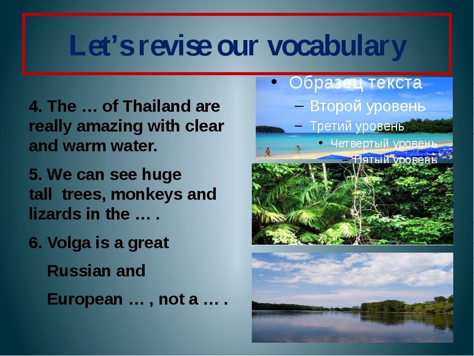 Let's revise our vocabulary 4. The … of Thailand are really amazing with clea...