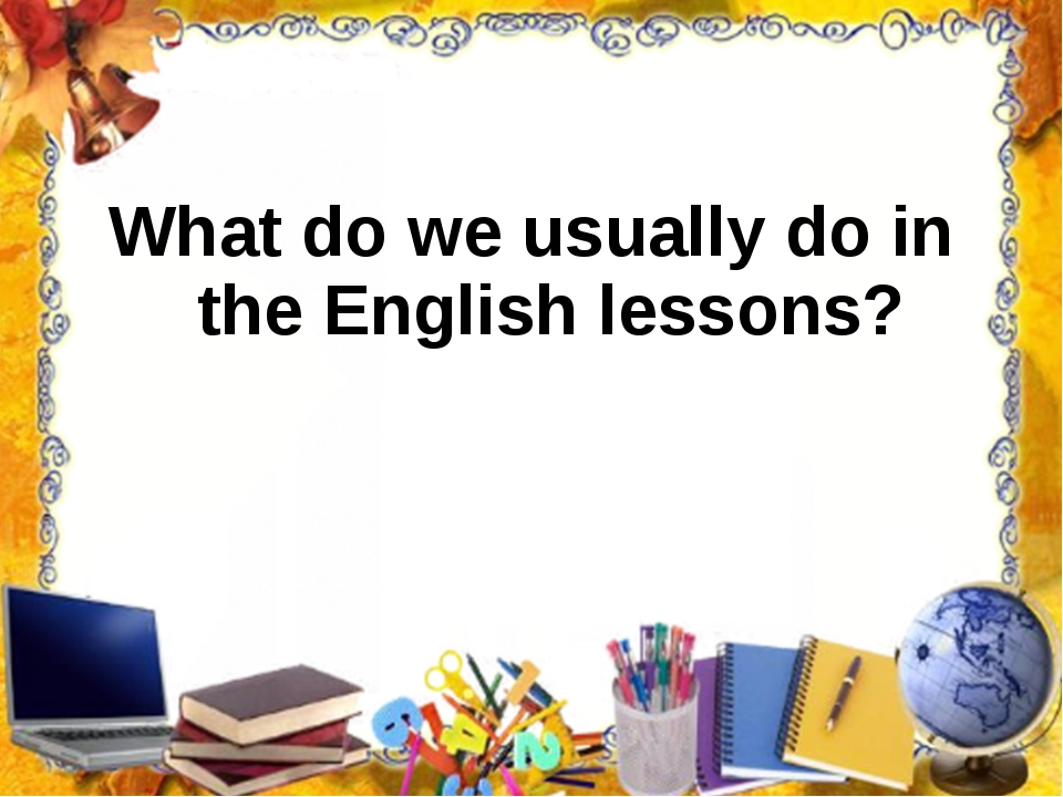 What do we usually do in the English lessons?