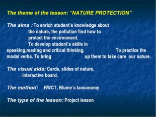 "The theme of the lesson: ""NATURE PROTECTION"" The aims : To enrich student's k"
